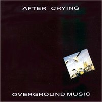 After Crying (Hu) - Overground Music