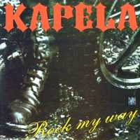 Kapela - Rock My Way