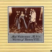 Rick Wakeman - The ix Wives of Henry VIII